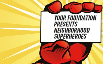 Your foundation presents neighborhood superheroes
