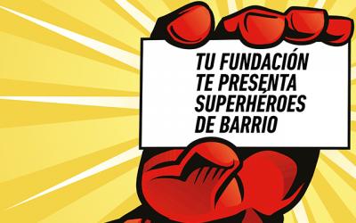 Sua fundação apresenta super-heróis do bairro